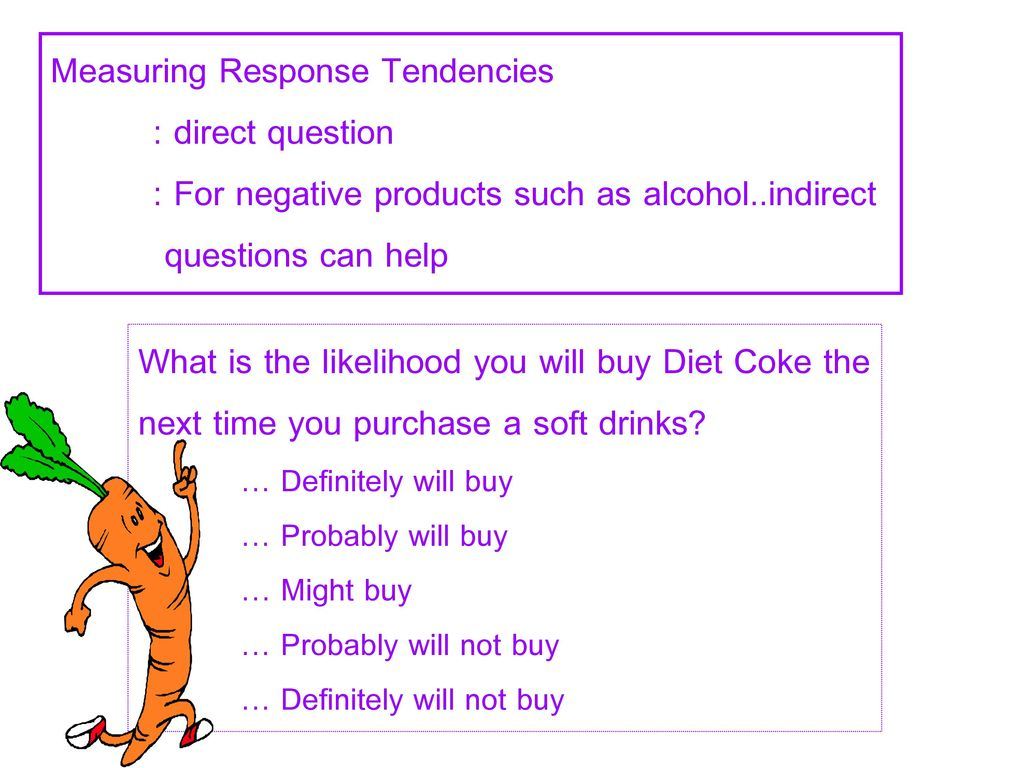 Measuring Response Tendencies : direct question