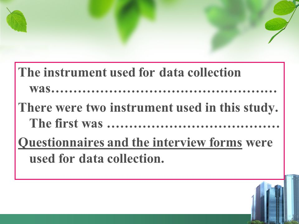 The instrument used for data collection was…………………………………………… There were two instrument used in this study.