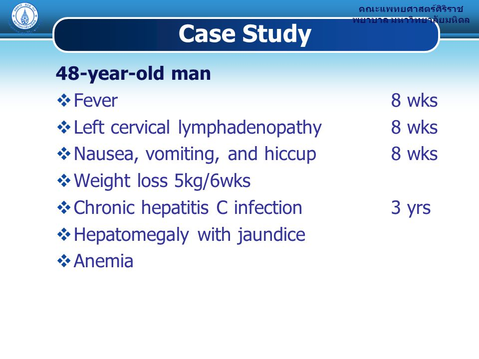 Case Study 48-year-old man Fever 8 wks