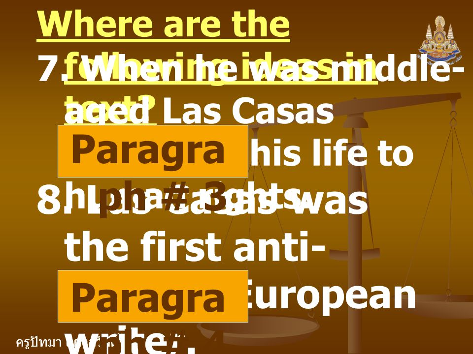 8. Las Casas was the first anti-colonial European writer.
