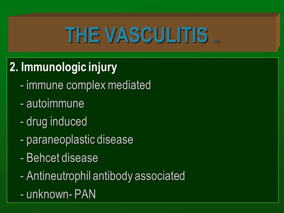 THE VASCULITIS (11) 2. Immunologic injury - immune complex mediated