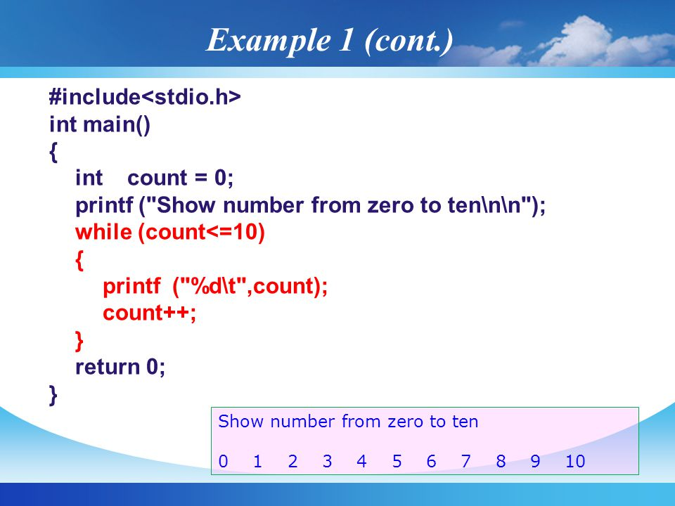 Example 1 (cont.) #include<stdio.h> int main() { int count = 0;