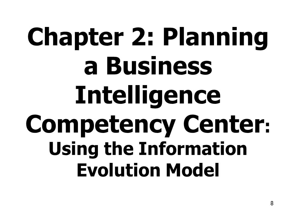 Chapter 2: Planning a Business Intelligence Competency Center: Using the Information Evolution Model