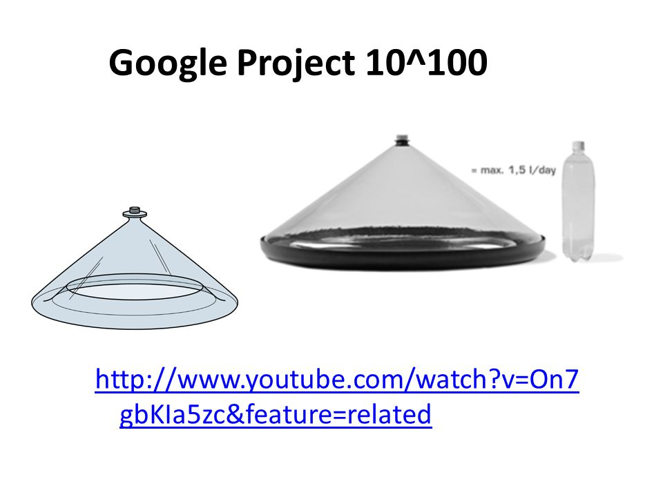 Google Project 10^100 http://www.youtube.com/watch v=On7gbKIa5zc&feature=related
