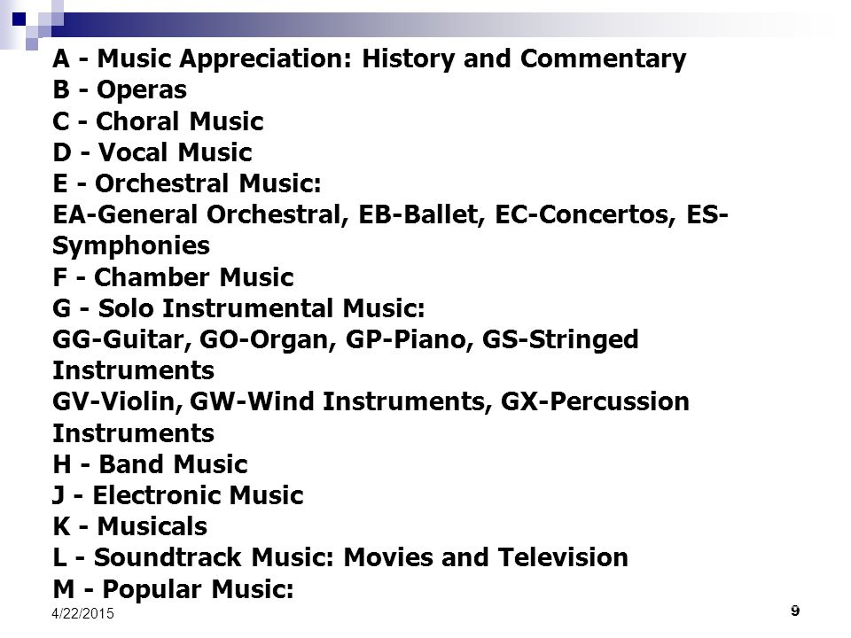 A - Music Appreciation: History and Commentary B - Operas