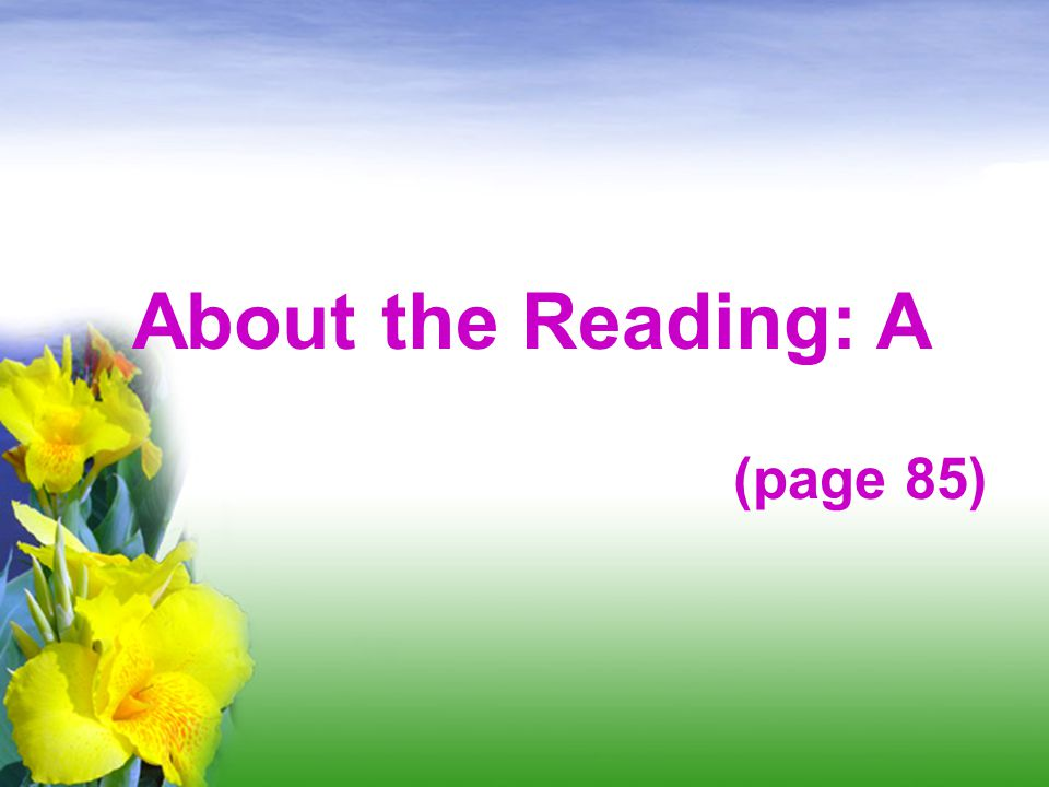 About the Reading: A (page 85)