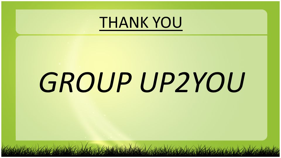 THANK YOU GROUP UP2YOU
