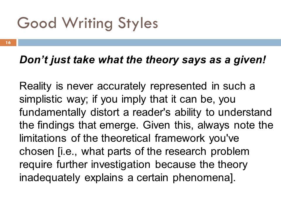 Good Writing Styles Don't just take what the theory says as a given!