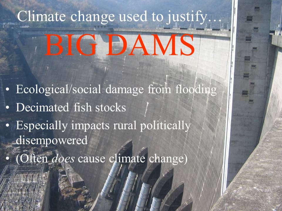 Climate change used to justify… BIG DAMS