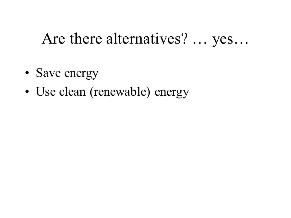Are there alternatives … yes…