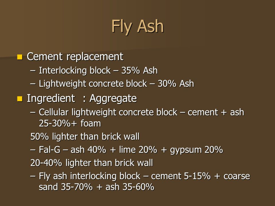 Fly Ash Cement replacement Ingredient : Aggregate