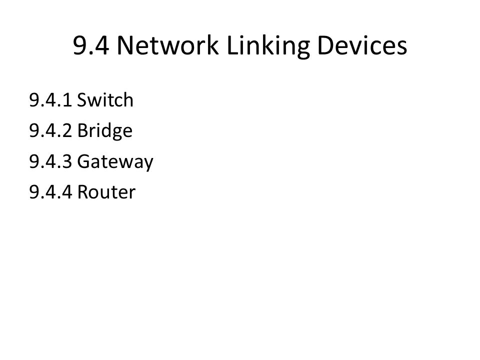9.4 Network Linking Devices