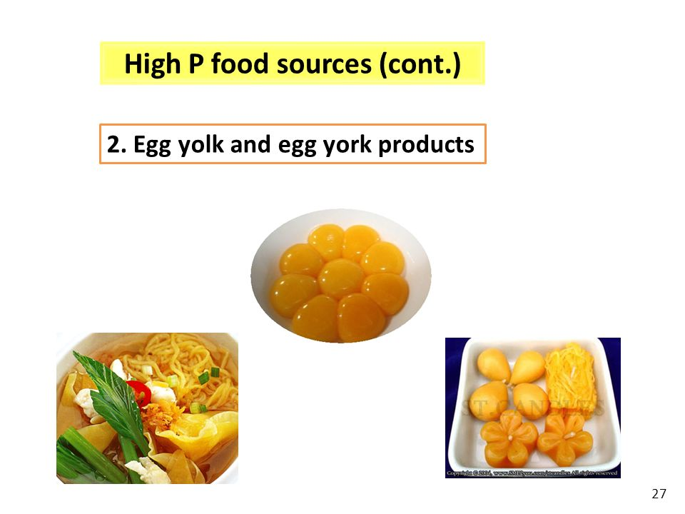 High P food sources (cont.)