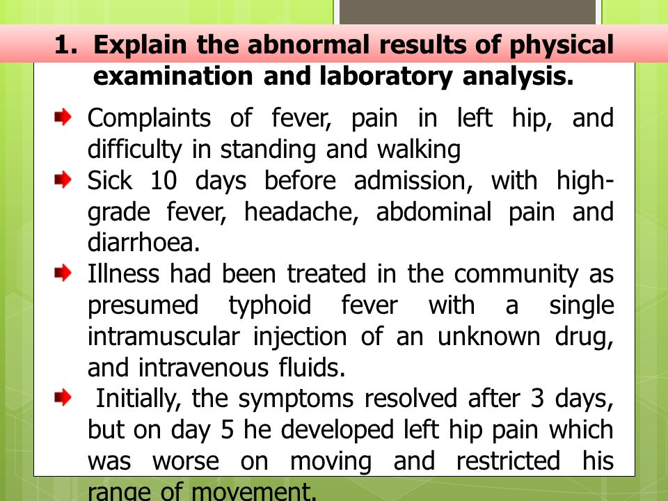 1. Explain the abnormal results of physical examination and laboratory analysis.