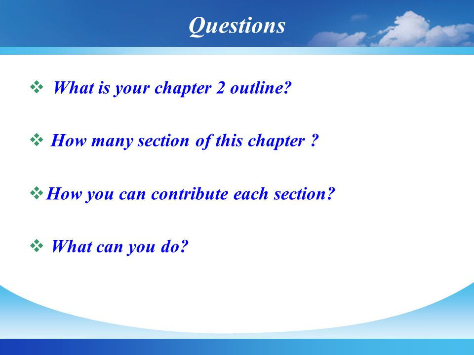 Questions What is your chapter 2 outline
